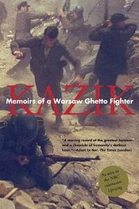 Memoirs of a Warsaw Ghetto Fighter (Revised) - Simha (Kazik) Rotem,Barbara Harshav - cover