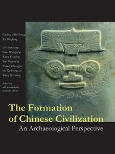 The Formation of Chinese Civilization: An Archaeological Perspective - Kwang-Chih Chang,Xu Pingfang - cover