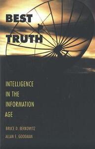 Best Truth - Bruce D. Berkowitz,Allan E. Goodman,Allan E. Goodman - cover