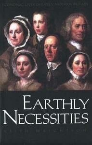 Earthly Necessities: Economic Lives in Early Modern Britain - Keith Wrightson - cover