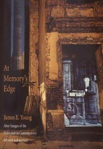 At Memory's Edge: After-Images of the Holocaust in Contemporary Art and Architecture - James E. Young - cover