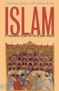 Islam: A Thousand Years of Faith and Power - Jonathan M. Bloom,Sheila S. Blair - cover