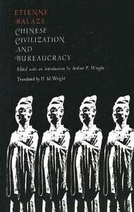 Chinese Civilization and Bureaucracy: Variations on a Theme - Etienne Balazs - cover