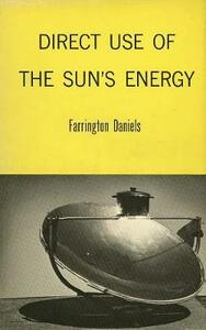 Direct Use of the Sun's Energy - Farrington Daniels - cover