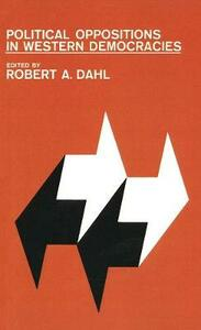 Political Oppositions in Western Democracies - Robert Alan Dahl - cover