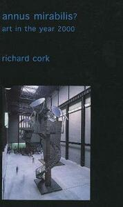 Annus Mirabilis?: Art in the Year 2000 - Richard Cork - cover