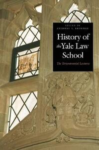 History of the Yale Law School: The Tercentennial Lectures - cover