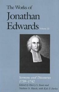 The Works of Jonathan Edwards, Vol. 22: Volume 22: Sermons and Discourses, 1739-1742 - Jonathan Edwards - cover