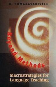 Beyond Methods: Macrostrategies for Language Teaching - B. Kumaravadivelu - cover