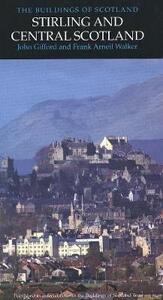 Stirling and Central Scotland - John Gifford,Frank Arneil Walker - cover