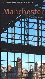 Manchester: Pevsner City Guide - Clare Hartwell - cover