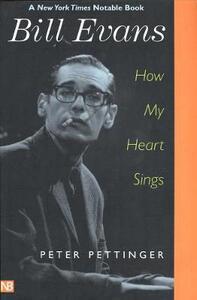 Bill Evans: How My Heart Sings - Peter Pettinger - cover