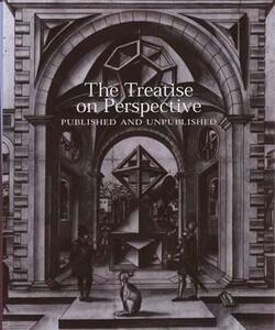 The Treatise on Perspective: Published and Unpublished - cover