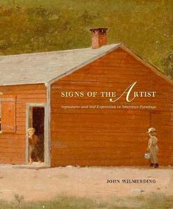 Signs of the Artist: Signatures and Self-Expression in American Paintings - John Wilmerding - cover