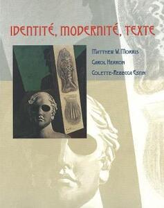 Identite, Modernite, Texte - Matthew W. Morris,Carol Herron,Colette-Rebecca Estin - cover