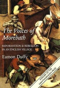 The Voices of Morebath: Reformation and Rebellion in an English Village - Eamon Duffy - cover