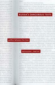 Russia's Dangerous Texts: Politics Between the Lines - Kathleen F. Parthe - cover