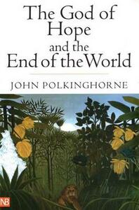 The God of Hope and the End of the World - John Polkinghorne - cover