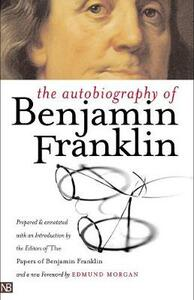 The Autobiography of Benjamin Franklin: Second Edition - Benjamin Franklin - cover