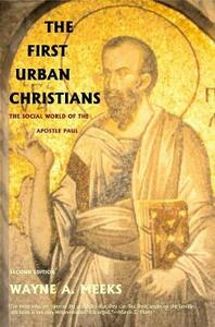 The First Urban Christians: The Social World of the Apostle Paul, Second Edition - Wayne A. Meeks - cover