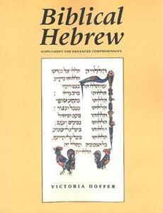 Biblical Hebrew, Second Ed. (Supplement for Advanced Comprehension) - Vicki Hoffer,Victoria Hoffer - cover