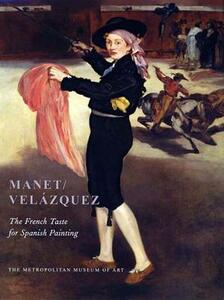 Manet/Velazquez: The French Taste for Spanish Painting - Gary Tinterow,Genevieve Lacambre - cover