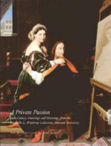 A Private Passion: 19th-century Paintings and Drawings from the Grenville L.Winthrop Collection, Harvard University - cover