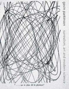 Surrealism, Art, and Modern Science: Relativity, Quantum Mechanics, Epistemology - Gavin Parkinson - cover