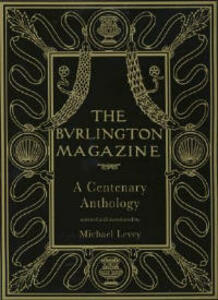 "The ""Burlington Magazine"": A Centenary Anthology - Michael Levey - cover"