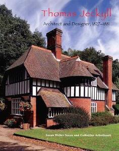 Thomas Jeckyll: Architect and Designer, 1827-1881 - Susan Weber,Catherine Arbuthnott - cover