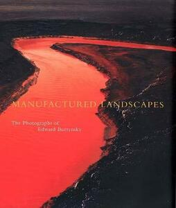 Manufactured Landscapes: The Photographs of Edward Burtynsky - Lori Pauli - cover