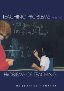 Teaching Problems and the Problems of Teaching - Magdalene Lampert - cover