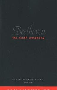 Beethoven: The Ninth Symphony: Revised Edition - David Benjamin Levy - cover