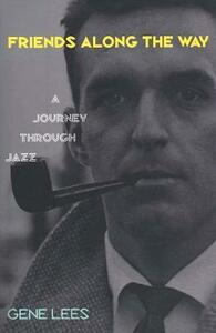 Friends Along the Way: A Journey Through Jazz - Gene Lees - cover