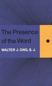 The Presence of the Word - Walter J. Ong - cover