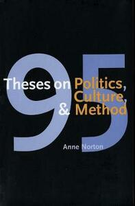 95 Theses on Politics, Culture, and Method - Anne Norton - cover