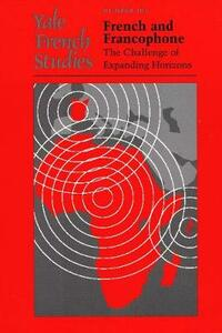 Yale French Studies, Number 103: French and Francophone: The Challenge of Expanding Horizons - cover