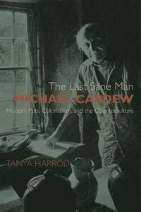 The Last Sane Man: Michael Cardew: Modern Pots, Colonialism, and the Counterculture - Tanya Harrod - cover
