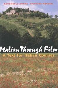 Italian Through Film: A Text for Italian Courses - Antonello Borra,Cristina Pausini - cover