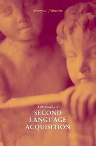 A Philosophy of Second Language Acquisition - Marysia Johnson - cover