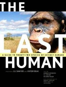 The Last Human: A Guide to Twenty-Two Species of Extinct Humans - Esteban Sarmiento,G. J. Sawyer,Richard Milner - cover