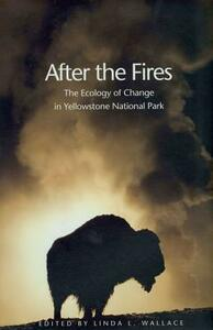 After the Fires: The Ecology of Change in Yellowstone National Park - cover