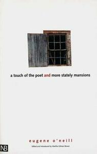 A Touch of the Poet and More Stately Mansions - Eugene Gladstone O'Neill - cover