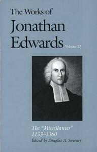"""The Works of Jonathan Edwards, Vol. 23: Vol. 23: The """"Miscellanies,"""" 1153-1360 - Jonathan Edwards - cover"""