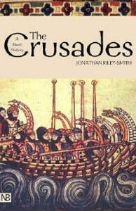 The Crusades: A History; Second Edition - Jonathan Riley-Smith - cover