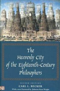 The Heavenly City of the Eighteenth-Century Philosophers: Second Edition - Carl L. Becker - cover