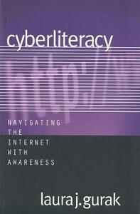 Cyberliteracy: Navigating the Internet with Awareness - Laura J. Gurak - cover