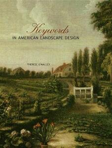 Keywords in American Landscape Design - Therese O'Malley - cover