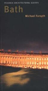 Bath: Pevsner City Guide - Michael Forsyth - cover