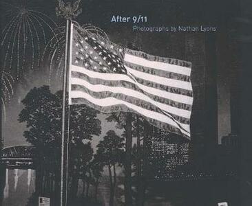 After 9/11: Photographs by Nathan Lyons - Nathan Lyons - cover